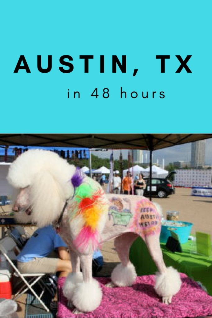 Keep Austin Weird- 48 hours in Austin, Texas