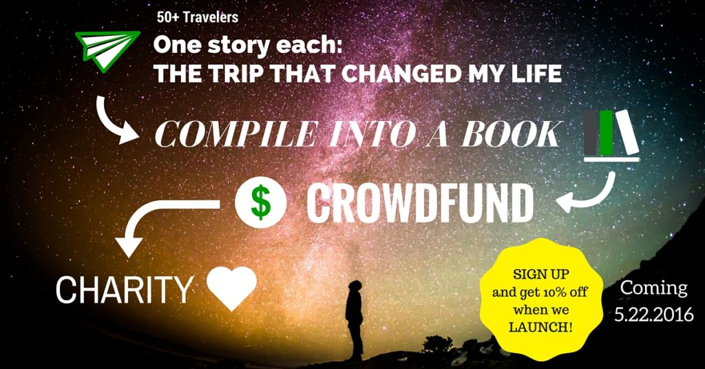The Trip That Changed My Life Indiegogo thesweetwanderlust.com