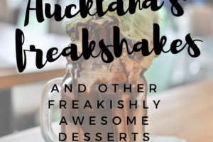 Auckland: Freakshakes and freakishly awesome desserts
