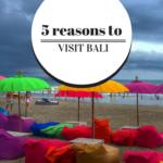 5 reasons Bali is on my Bucket List