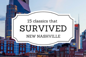 15 classics that survived the NEW Nashville