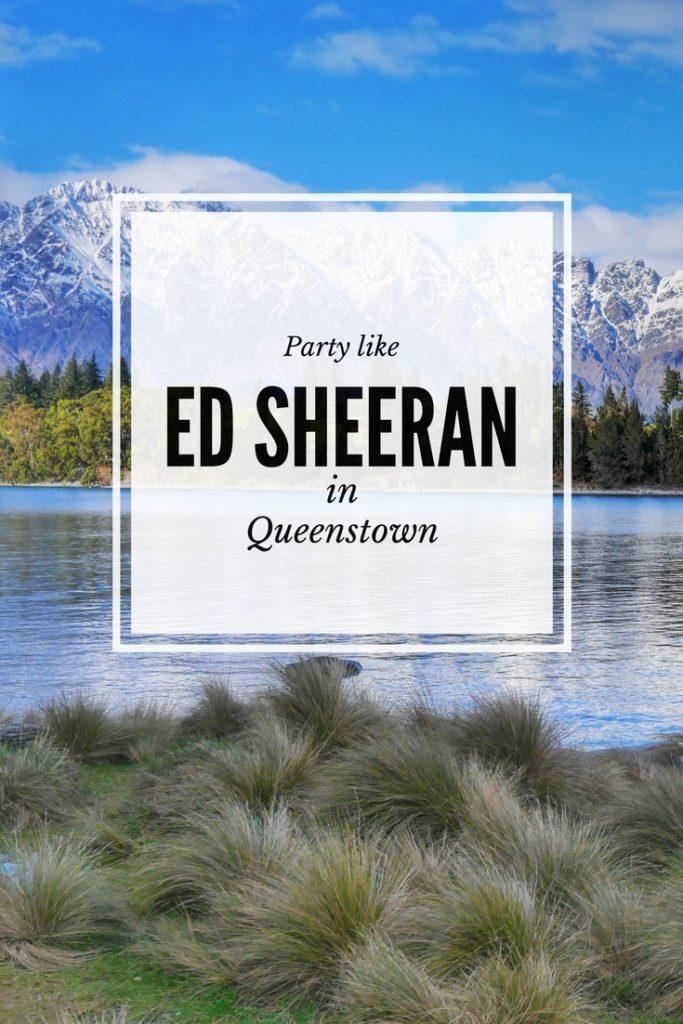 Party like Ed Sheeran in Queenstown
