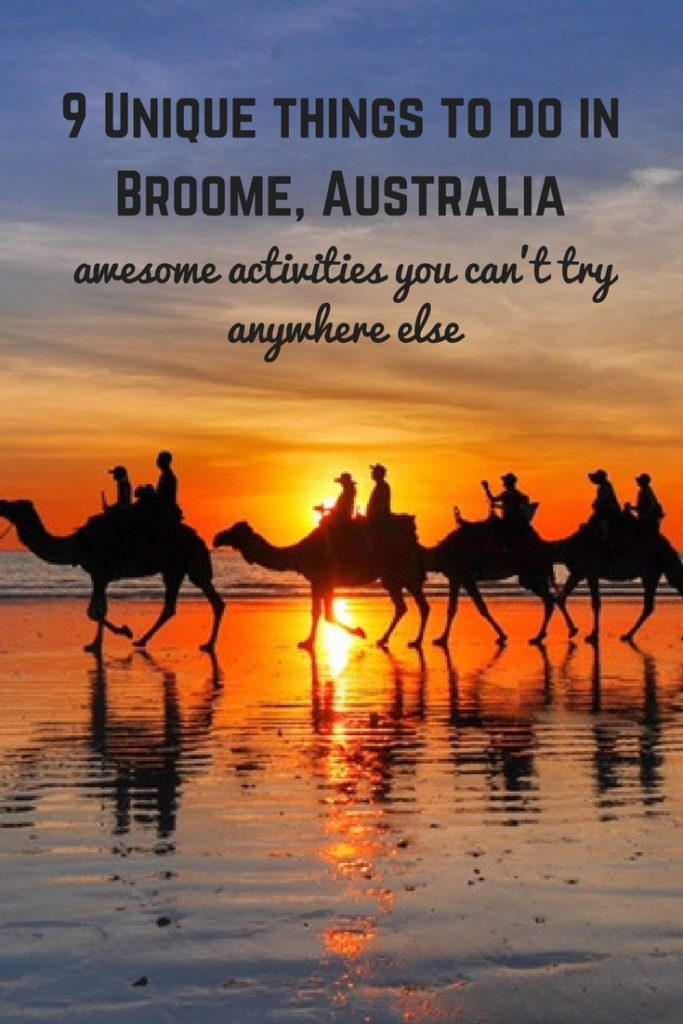 9 unique things to do in Broome Australia you can't try anywhere else