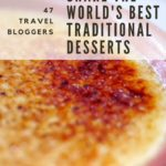 47 bloggers share the best traditional desserts around the world
