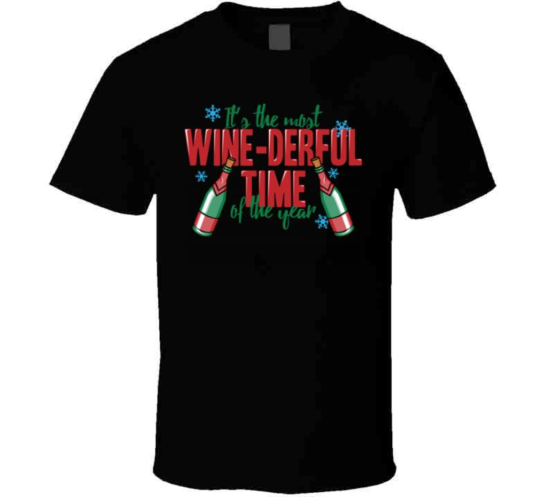 The Most WINE-derful time of the year t-shirt