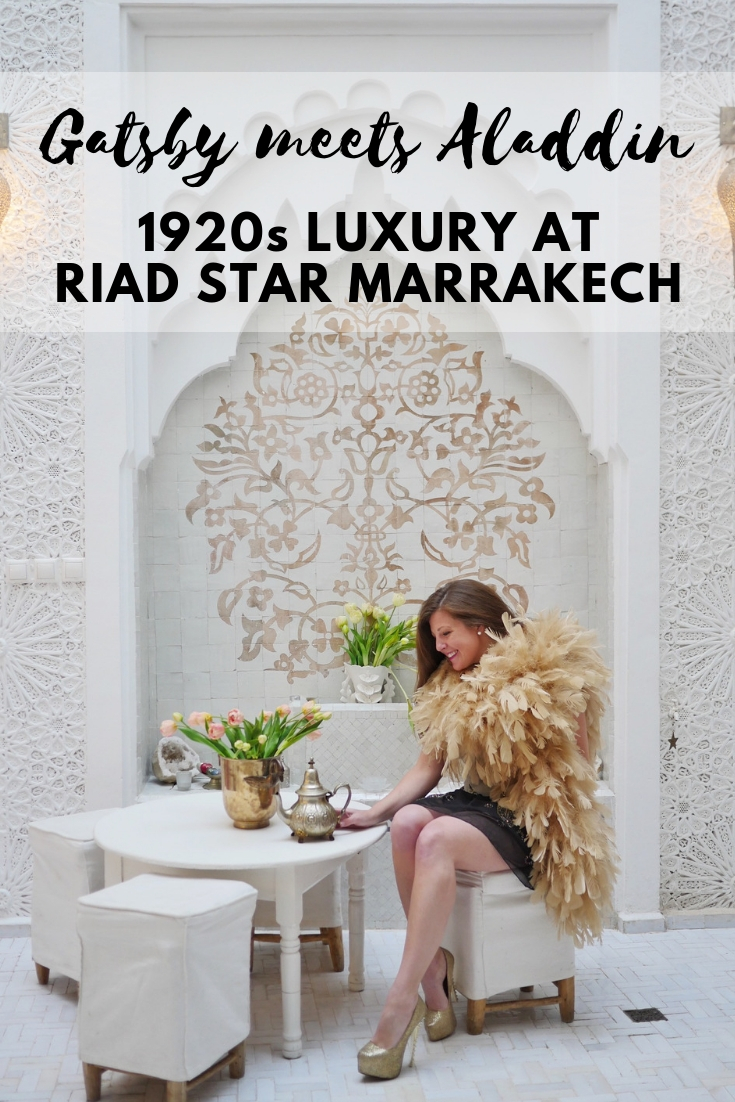 Gatsby meets Aladdin - 1920s luxury at Riad Star in Marrakech, Morocco